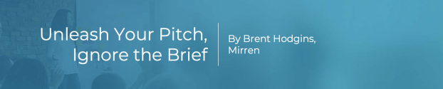 Unleash Your Pitch: Ignore the Brief