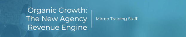 Organic Growth: The New Agency Revenue Engine